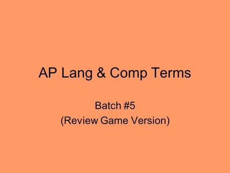 AP Lang & Comp Terms Batch #5 (Review Game Version)