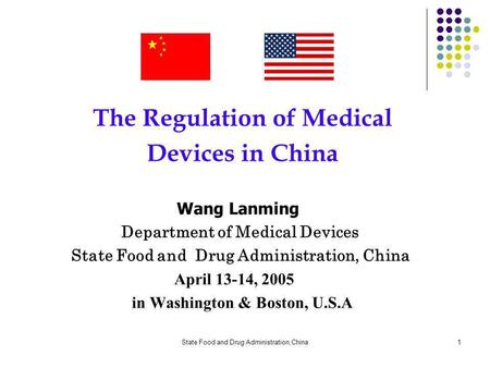 State Food and Drug Administration,China1 The Regulation of Medical Devices in China Wang Lanming Department of Medical Devices State Food and Drug Administration,