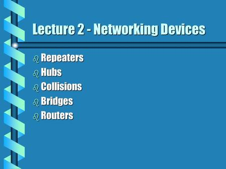 Lecture 2 - Networking Devices