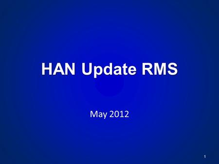 HAN Update RMS May 2012 1. Texas HAN Device Test Report New Report Name: Texas HAN Device Test Report Note the Names used in the past: HAN Score Card,