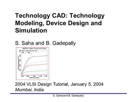 Technology CAD: Technology Modeling, Device Design <strong>and</strong> Simulation S