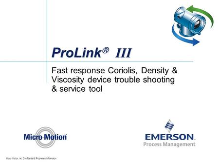 ProLink III Fast response Coriolis, Density & Viscosity device trouble shooting & service tool.