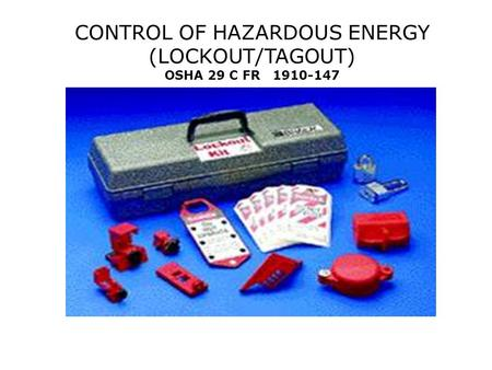 CONTROL OF HAZARDOUS ENERGY (LOCKOUT/TAGOUT) OSHA 29 C FR