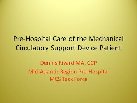 Pre-Hospital Care of the Mechanical Circulatory Support Device Patient