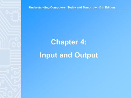 Chapter 4: Input and Output.