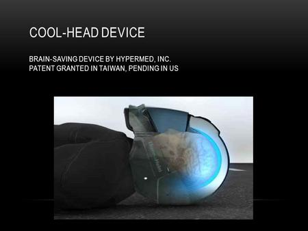 Cool-Head Device Brain-Saving device by Hypermed, inc