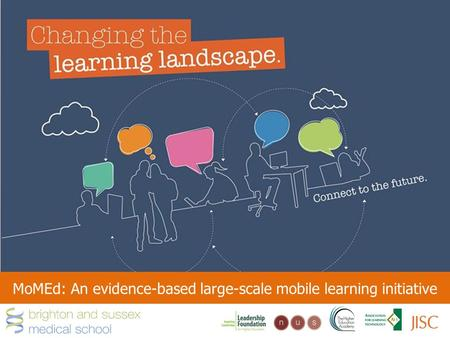 Changing the learning landscape MoMEd: An evidence-based large-scale mobile learning initiative.