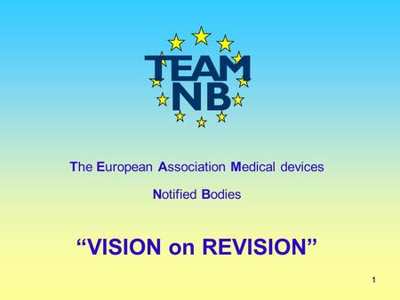 11 The European Association Medical devices Notified Bodies VISION on REVISION.