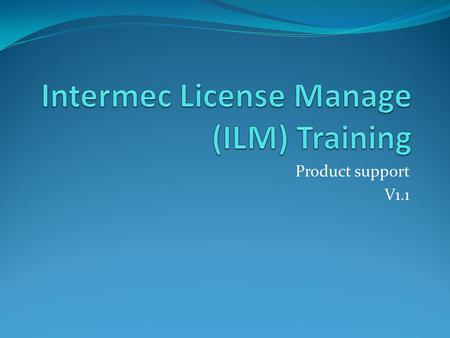 Product support V1.1. Requirements Download and install ILM on a PC that never had Smart System installed or had any attempt of Smart System installed.