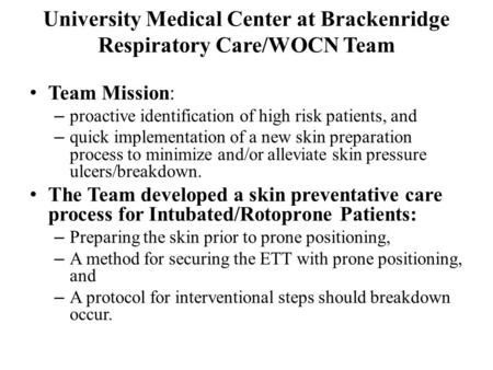 University Medical Center at Brackenridge Respiratory Care/WOCN Team