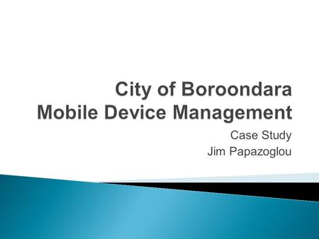 Case Study Jim Papazoglou. The adoption of next-generation mobile technologies, such as smartphones, is rapidly driving users to embrace a more portable.