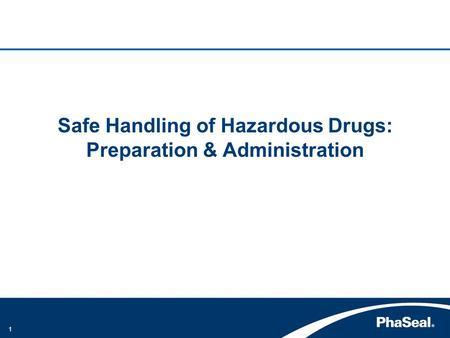 1 Safe Handling of Hazardous Drugs: Preparation & Administration.