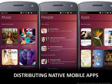 DISTRIBUTING NATIVE MOBILE APPS