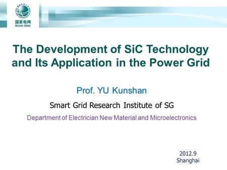 Prof. YU Kunshan Smart Grid Research Institute of SG