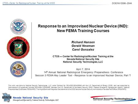 Managed and Operated by National Security Technologies, LLC Nevada National Security Site CTOSCenter for Radiological/Nuclear Training at the NNSS Response.