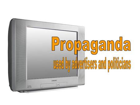 used by advertisers and politicians