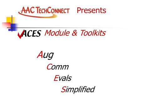 Presents Module & Toolkits Aug Comm Evals Simplified.
