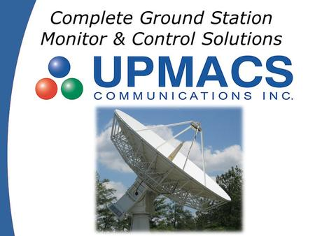 Complete Ground Station Monitor & Control Solutions.