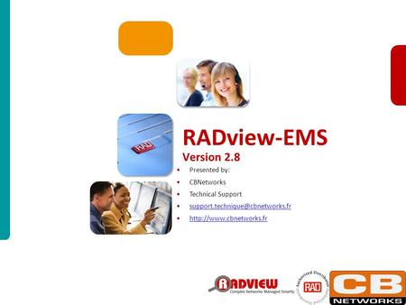 International Technical Seminar May 2011 Slide 1 Presented by: CBNetworks Technical Support  RADview-EMS.