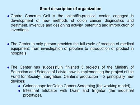 Contra Cancrum Coli is the scientific-practical center, engaged in development of new methods of colon cancer diagnostics and treatment, inventive and.