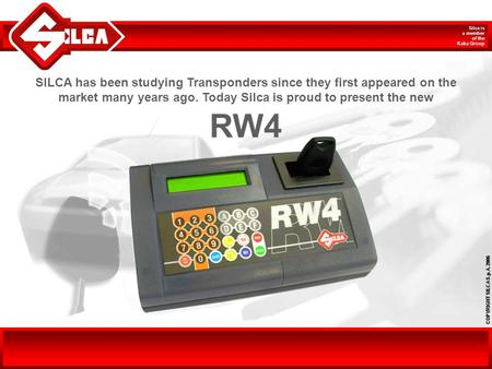SILCA has been studying Transponders since they first appeared on the market many years ago. Today Silca is proud to present the new RW4.