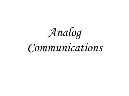 Analog Communications. Communication systems Analog Modulation – AM – FM Digital Modulation – ASK – FSK Modems Overview.