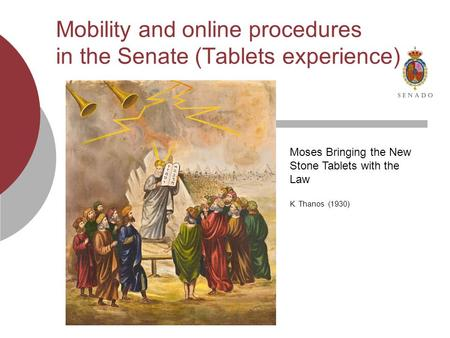 Mobility and online procedures in the Senate (Tablets experience) Moses Bringing the New Stone Tablets with the Law K. Thanos (1930)