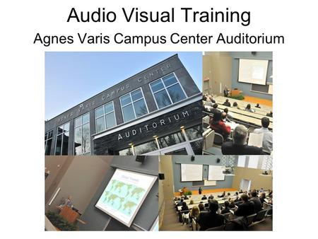 Agnes Varis Campus Center Auditorium Audio Visual Training.