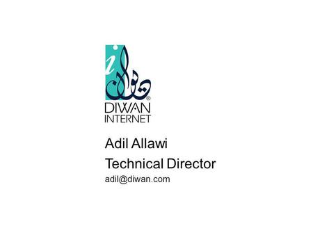 June 2004 Adil Allawi Technical Director