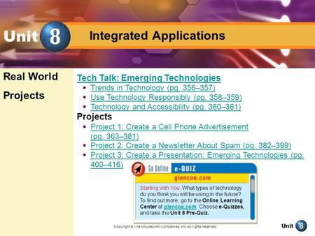 Unit Integrated Applications Unit Tech Talk: Emerging Technologies Trends in Technology (pg. 356–357) Use Technology Responsibly (pg. 358–359) Technology.