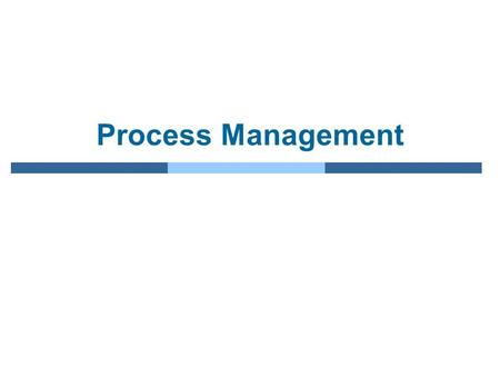 Process Management.