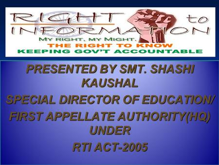 PRESENTED BY SMT. SHASHI KAUSHAL SPECIAL DIRECTOR <strong>OF</strong> EDUCATION/