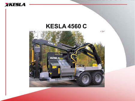KESLA 4560 C. 21.8.2006(c) KESLA OYJ2 HISTORY OF KESLA 4560 C Kesla bought manufacturing and patent rights of German- made drumchipper from Weiss in the.