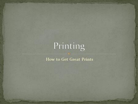 How to Get Great Prints. The first thing you need to do is color calibrate your system. Your monitor and output device need to be on the same page when.