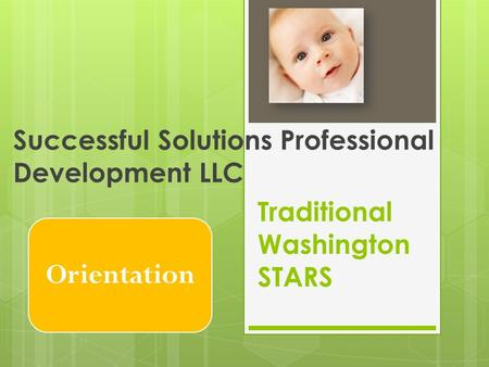 Traditional Washington STARS Successful Solutions Professional Development LLC Orientation.