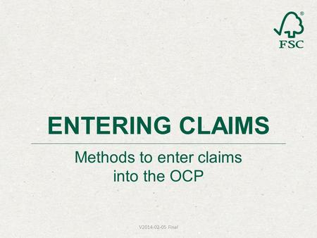 Methods to enter claims into the OCP ENTERING CLAIMS V2014-02-05 Final.