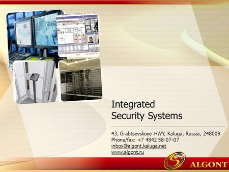 Integrated Security Systems 43, Grabtsevskoye HWY, Kaluga, Russia, 248009 Phone/fax: +7 4842 58-07-07