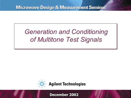 December 2002 Generation and Conditioning of Multitone Test Signals.
