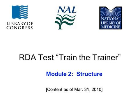 RDA Test Train the Trainer Module 2: Structure [Content as of Mar. 31, 2010]