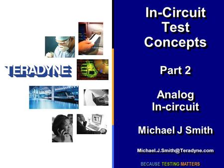 In-Circuit Test Concepts  Part 2  Analog In-circuit  Michael J Smith