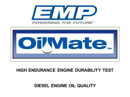 HIGH ENDURANCE ENGINE DURABILITY TEST DIESEL ENGINE OIL QUALITY.