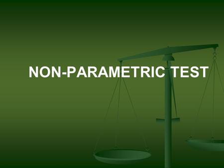 NON-PARAMETRIC TEST. Statistical tests fall into two categories: (i) Parametric tests (ii) Non-parametric tests.