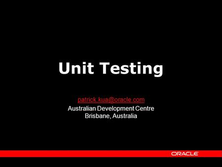 Unit Testing Australian Development Centre Brisbane, Australia.