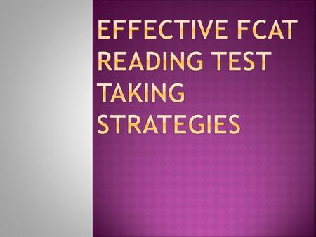 EFFECTIVE FCAT Reading Test Taking Strategies