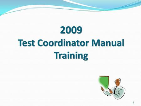 1 2009 Test Coordinator Manual Training. 2 Missouri Assessment Program Grade-Level Assessments 2009 Missouri Assessment Program Grade-Level Assessments.