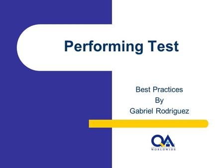 Performing Test Best Practices By Gabriel Rodriguez.