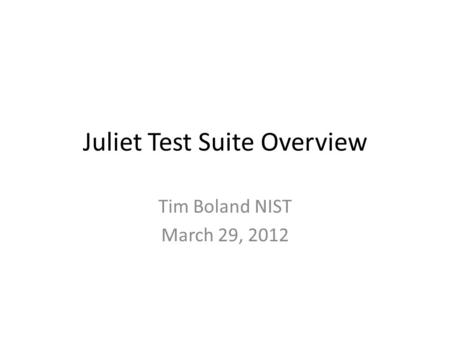Juliet Test Suite Overview