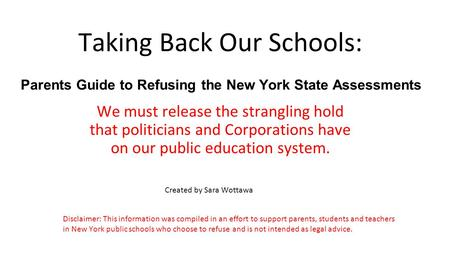 Taking Back Our Schools: We must release the strangling hold that politicians and Corporations have on our public education system. Created by Sara Wottawa.