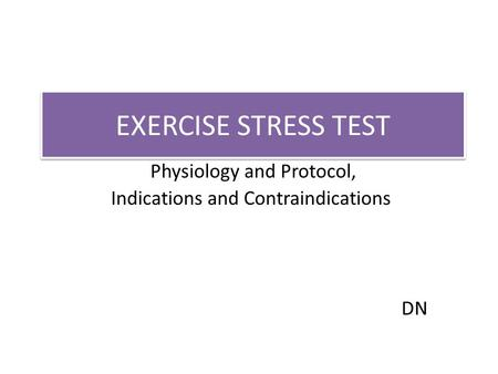 Physiology and <strong>Protocol</strong>, Indications and Contraindications DN