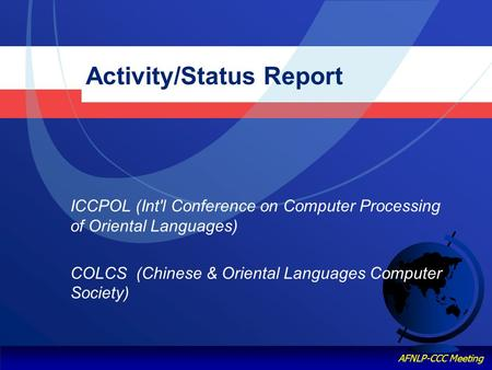 Knowledge & Language Engineering, POSTECH AFNLP-CCC Meeting Activity/Status Report ICCPOL (Int'l Conference on Computer Processing of Oriental Languages)